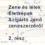 Életképek Szíjjártó Jenő zeneszerzőről