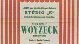 """A HVDSZ Jókai Művelődési Központ (Budapest) Stúdió """"K"""" színházi alkotóközösségének előadásában Georg Büchner, Woyzeck című játékának színházi plakátja. A darab rendezője Fodor Tamás."""